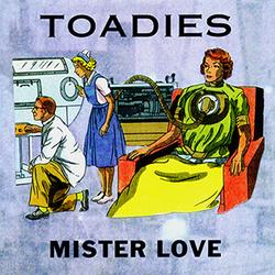 Toadies_-_Mister_Love_300px